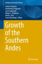Growth of the Southern Andes ebook by Andrés Folguera,Maximiliano Naipauer,Lucía Sagripanti,Matías C. Ghiglione,Darío L. Orts,Laura Giambiagi