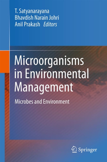 Microorganisms in Environmental Management - Microbes and Environment ebook by