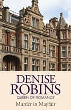 Murder in Mayfair ebook by Denise Robins