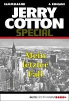 Jerry Cotton - Sammelband 2 - Mein letzter Fall ebook by Jerry Cotton