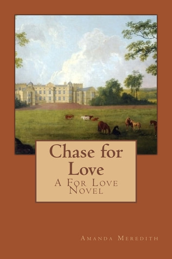 Chase for Love - A For Love Novel ebook by Amanda Meredith