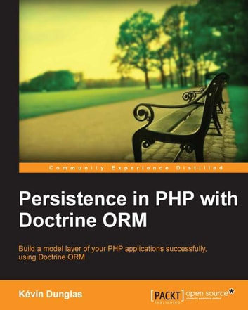 Persistence in PHP with Doctrine ORM ebook by Kévin Dunglas