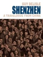Shenzhen - A Travelogue from China eBook by Guy Delisle, Guy Delisle