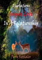 Quotations Inspire Love In a Relationship ebook by Perry Ritthaler