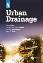 Urban Drainage ebook by David Butler, Christopher James Digman, Christos Makropoulos,...