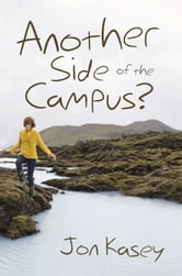 Another Side of the Campus? ebook by Jon Kasey
