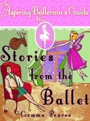 An Aspiring Ballerina's Guide to: Stories From The Ballet ebook by Kobo.Web.Store.Products.Fields.ContributorFieldViewModel
