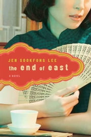 The End of East - A Novel ebook by Jen Sookfong Lee