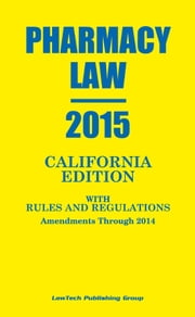 2015 California Pharmacy Law ebook by LawTech Publishing Group