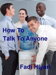 How To Talk To Anyone ebook by Fadi Hiyari