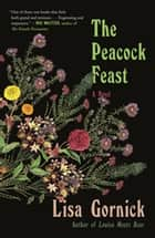 The Peacock Feast - A Novel ebook by