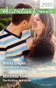 Australian Romance Duo/Their Miracle Twins/The Playboy In Pursui ebook by Miranda Lee, Nikki Logan