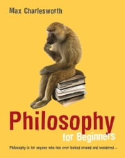 Philosophy for Beginners ebook by Max Charlesworth
