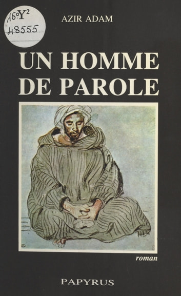 Un homme de parole ebook by Azir Adam