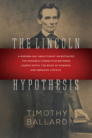 The Lincoln Hypothesis ebook by Timothy Ballard
