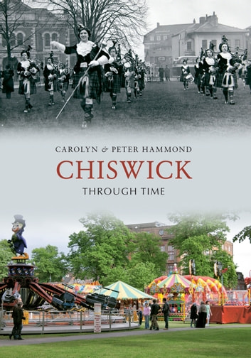 Chiswick Through Time ebook by Carolyn & Peter Hammond