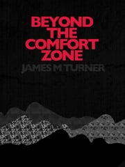 Beyond the Comfort Zone ebook by James M Turner