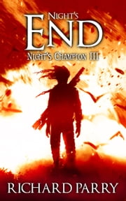 Night's End - A Werewolf Supernatural Thriller Epic ebook by Richard Parry
