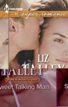 Sweet Talking Man ebook by Liz Talley