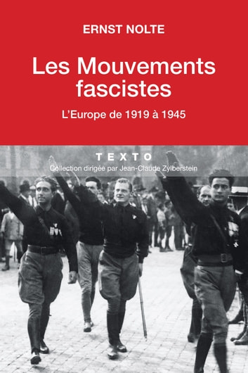 Les Mouvements fascistes. L'Europe de 1919 à 1945 ebook by Ernst Nolte