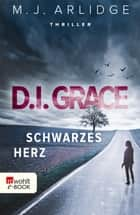 D.I. Grace: Schwarzes Herz ebook by Karen Witthuhn, Matthew J. Arlidge