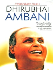 Corporate Guru: Dhirubhai Ambani ebook by Prateeksha M. Tiwari