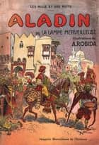 Aladin ou La lampe merveilleuse - Avec illustrations d'origine de l'auteur ebook by Albert Robida