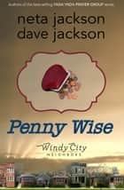 Penny Wise ebook by Dave Jackson,Neta Jackson