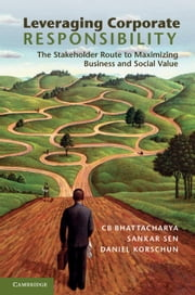 Leveraging Corporate Responsibility ebook by Bhattacharya, C. B.