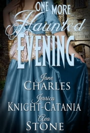 One More Haunted Evening ebook by Ava Stone, Jerrica Knight-Catania, Jane Charles