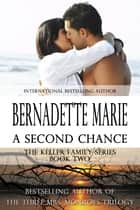 A Second Chance ebook by Bernadette Marie