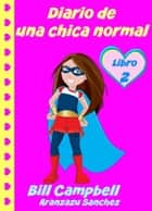 Diario de una chica normal - Libro 2 ebook by B Campbell