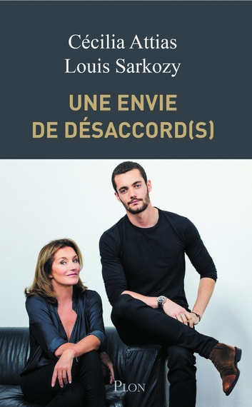 Une envie de désaccord(s) ebook by Cécilia ATTIAS,Louis SARKOZY