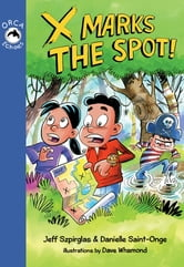 X Marks the Spot ebook by Jeff Szpirglas,Danielle Saint-Onge