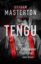 Tengu - shocking horror from a true master ebook by Graham Masterton