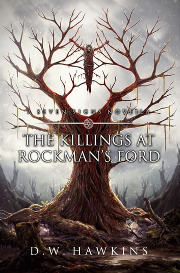 The Killings at Rockman's Ford - The Seven Signs, #0 ebook by D.W. Hawkins