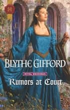 Rumors at Court ebook by Blythe Gifford
