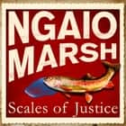 Scales Of Justice audiobook by Ngaio Marsh
