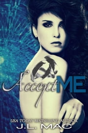 Accept Me ebook by J.L. Mac