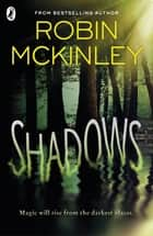 Shadows eBook by Robin McKinley