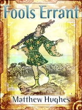 Fools Errant ebook by Matthew Hughes