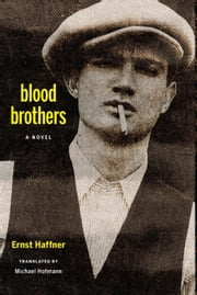 Blood Brothers ebook by Michael Hofmann,Ernst Haffner