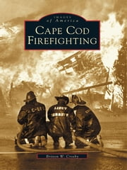 Cape Cod Firefighting ebook by Britton W. Crosby