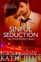 Sinful Seduction ebook by Katie Reus