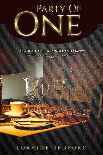 Party Of One A Guide To Being Single And Happy Ebook By Loraine