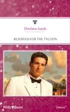 Reserved For The Tycoon ebook by