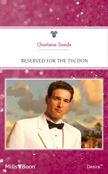 Reserved For The Tycoon ebook by Charlene Sands