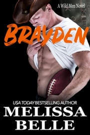 Brayden ebook by Melissa Belle