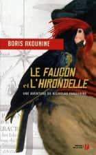 Le Faucon et l'Hirondelle ebook by Boris AKOUNINE