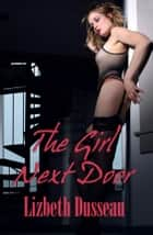 The Girl Next Door ebook by Lizbeth Dusseau